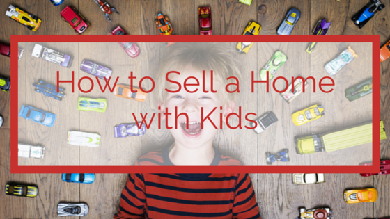 how-to-list-a-home-with-kids